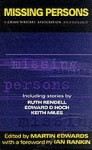 Missing Persons: A Crime Writers' Association Anthology - Martin Edwards, Ian Rankin, Ruth Rendell, Edward D. Hoch, Keith Miles