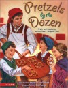 Pretzels by the Dozen: Truth and Inspiration with a Heart-Shaped Twist - Angela Elwell Hunt, Bill Dodge