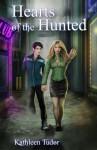 Hearts of the Hunted - Kathleen Tudor