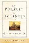 The Pursuit of Holiness Study Guide - Jerry Bridges