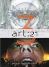 Art: 21: Art in the Twenty-First Century 3 - Susan Sollins, Marybeth Sollins