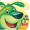 My Name Is Boz! - Michael Anthony Steele, Jay B. Johnson