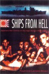 Ships from Hell: Japanese War Crimes on the High Seas - Raymond Lamont-Brown