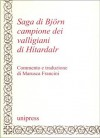 Saga di Björn: Campione dei valligiani di Hitardalr - Anonymous Anonymous, Marusca Francini