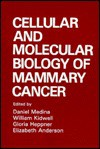 Cellular and Molecular Biology of Mammary Cancer - Elizabeth Anderson