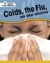 Colds, The Flu, And Other Infections (How's Your Health?) - Angela Royston