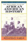 The Routledge Atlas of African American History - Jonathan Earle
