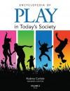 Encyclopedia of Play in Today's Society - Rodney Carlisle
