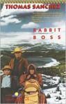 Rabbit Boss - Thomas Sanchez