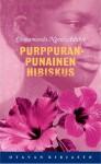 Purppuranpunainen hibiskus - Chimamanda Ngozi Adichie