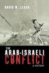 The Arab-Israeli Conflict: A History - David W. Lesch