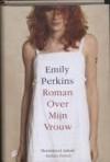 Roman over mijn vrouw - Emily Perkins