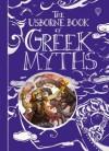 The Usborne Book of Greek Myths - Anna Milbourne, Louie Stowell, Simona Bursi, Elena Temporin, Petra Brown
