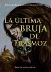La última bruja de Trasmoz - Cesar Fernandez Garcia