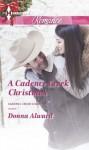 A Cadence Creek Christmas (Cadence Creek Cowboys) - Donna Alward
