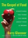 The Gospel of Food - Barry Glassner