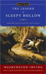 The Legend of Sleepy Hollow: And Other Stories from the Sketch Book - Washington Irving, Wayne Franklin