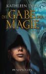 Die Gabe Der Magie - Kathleen Duey, Marianne Schmidt