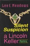 Silent Suspicion - Lee E. Meadows