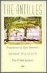 The Antilles: Fragments of Epic Memory: The Nobel Lecture - Derek Walcott