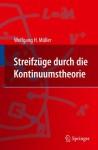Streifzüge Durch Die Kontinuumstheorie (German Edition) - Wolfgang H. Müller