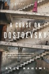 A Curse on Dostoevsky - Atiq Rahimi