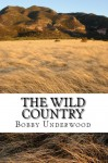 The Wild Country (The Wild Country 1) - Bobby Underwood
