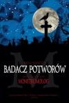 Badacz potworów (Monstrumolog, #1) - Rick Yancey, Stanisław Kroszczyński