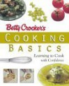 Betty Crocker's Cooking Basics: Learning to Cook with Confidence (Betty Crocker) - Betty Crocker