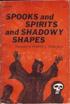 Spooks and Spirits and Shadowy Shapes - Robert L. Doremus, Emma L. Brock, Elizabeth Yates, Aileen Fisher, Elizabeth Coatsworth, Ruth D. McCrea, Gertrude Crampton, Adele de Leeuw, Mary R. Walsh