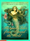 Mermaid Tales from Around the World - Mary Pope Osborne, Paul Werstine, Troy Howell