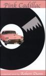 Pink Cadillac - Robert Dunn