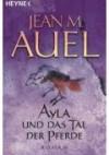 Ayla und das Tal der Pferde - Jean M. Auel