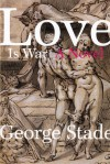 Love is War - George Stade