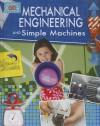 Mechanical Engineering and Simple Machines (Engineering in Action) - Robert Snedden
