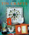 Tin Crafts: Over 20 Creative Projects for the Home (The Inspirations Series) - Mary Maguire, Michelle Garrett