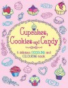 Cupcakes, Cookies and Candy: A Delicious Doodling and Colouring Book - Ann Kronheimer