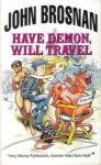 Have Demon Will Travel - John Brosnan