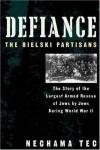 Defiance, The Bielski Partisans - Nechama Tec