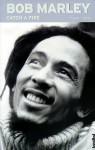 Bob Marley - Catch A Fire - Roland M. Hahn, Timothy White, Teja Schwaner