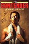 The Contender - Robert Lipsyte