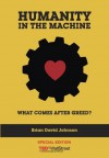 Humanity in the Machine: What Comes After Greed? - Brian David Johnson