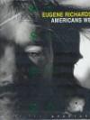 Americans We - Eugene Richards