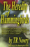 The Heredity of Hummingbirds (Hummingbird, #3) - T.R. Nowry