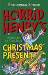 Horrid Henry's Christmas Present - Francesca Simon, Tony Ross