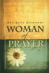 Woman Of Prayer: 365 Daily Devotionals - Criswell Freeman