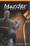 Murder on the Trap - J. Smith, John Smith