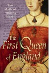 "The First Queen of England: The Myth of ""Bloody Mary"" - Linda Porter"