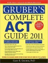 Gruber's Complete ACT Guide - Gary R. Gruber