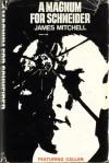A Magnum for Schneider - James Mitchell